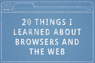 20 Things I Learned About Browsers and Web